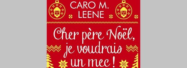 Lire – Cher Père Noël, je voudrais un mec de Caro M.Leene