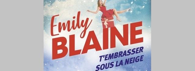 Lire – T'embrasser sous la neige d'EmilyBlaine