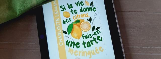 Lire – Si la vie te donne des citrons, fais-en une tarte meringuée de CharlotteLéman